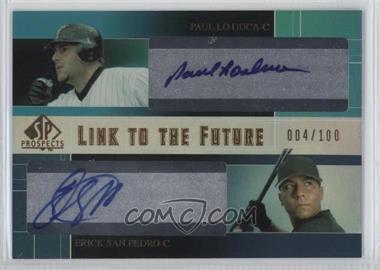 2004 SP Prospects - Link to the Future Dual Autographs #LF-LS - Paul Lo Duca, Erick San Pedro /100