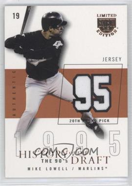 2004 Skybox Limited Edition - History Of The Draft The 90's - Copper Jerseys [Memorabilia] #HD-ML - Mike Lowell /95