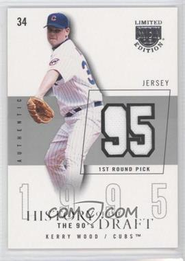 2004 Skybox Limited Edition - History Of The Draft The 90's - Silver Jerseys [Memorabilia] #HD-KW - Kerry Wood /50
