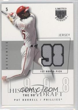 2004 Skybox Limited Edition - History Of The Draft The 90's - Silver Jerseys [Memorabilia] #HD-PB - Pat Burrell /50