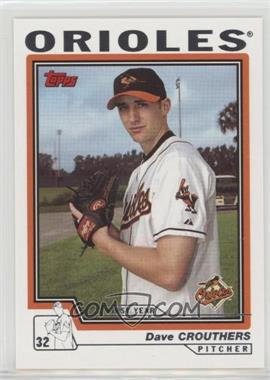 2004 Topps - [Base] #304 - Dave Crouthers