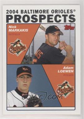 2004 Topps - [Base] #691 - Prospects - Nick Markakis, Adam Loewen