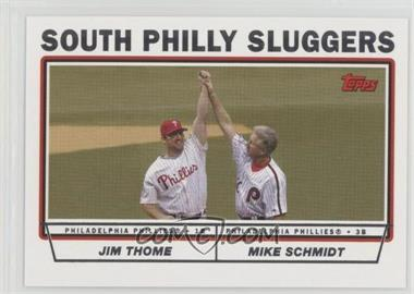 2004 Topps - [Base] #695 - South Philly Sluggers (Jim Thome, Mike Schmidt)