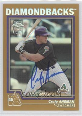 2004 Topps Chrome - [Base] - Gold Refractor #224 - Craig Ansman /50