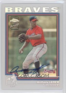 2004 Topps Chrome - [Base] - Refractor #221 - Anthony Lerew