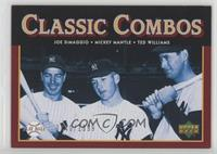Classic Combos - Joe DiMaggio, Mickey Mantle, Ted Williams [Noted] #/1,999