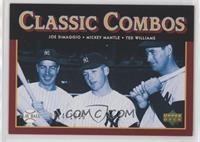 Classic Combos - Joe DiMaggio, Mickey Mantle, Ted Williams /1999