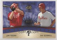 Jim Thome, Pat Burrell #/10