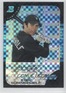 2005 Bowman Chrome - [Base] - X-Fractor #270 - Erik Schindewolf /225