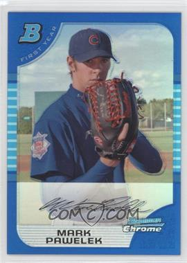 2005 Bowman Draft Picks & Prospects - Chrome - Blue Refractor #BDP101 - Mark Pawelek /150