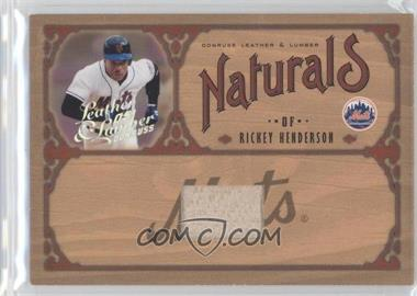 2005 Donruss Leather & Lumber - Naturals - Bat [Memorabilia] #N - 17 - Rickey Henderson /100