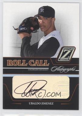 2005 Donruss Zenith - Roll Call Autographs #RC-25 - Ubaldo Jimenez