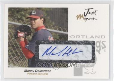 2005 Just Minors - Just Autographs - Autographs [Autographed] #12 - Manny Delcarmen