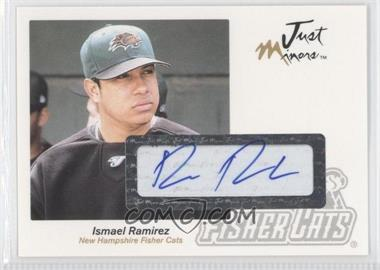 2005 Just Minors - Just Autographs - Autographs [Autographed] #53 - Ismael Ramirez