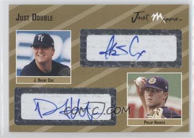 2005 Just Minors - Just Double Autographs - Gold #JD.go.11 - Phil Hughes, J. Brent Cox /10