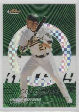2005 Topps Finest - [Base] - Green X-Fractor #136 - Mark Kotsay /50