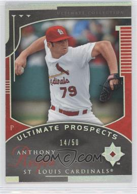 2005 Ultimate Collection - [Base] - Silver #217 - Anthony Reyes /50