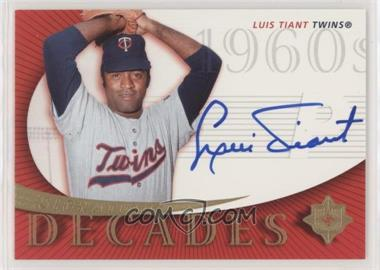 2005 Ultimate Signature Edition - Signature Decade #SD-LT - Luis Tiant