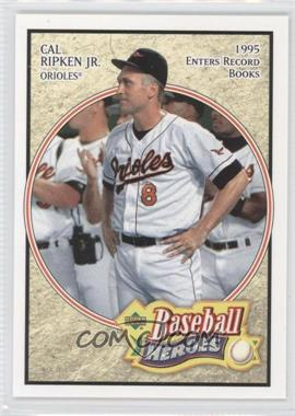 2005 Upper Deck Baseball Heroes - [Base] #12 - Cal Ripken Jr.