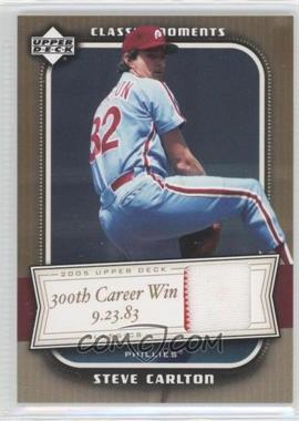 2005 Upper Deck Classics - Classic Moments - Materials [Memorabilia] #CM-SC - Steve Carlton