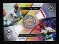 Jim Thome, Mike Schmidt #/1