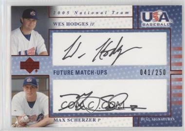 2005 Upper Deck USA Baseball - Future Match-Ups Dual Autographs - Black Ink #FM HS - Wes Hodges, Max Scherzer /250