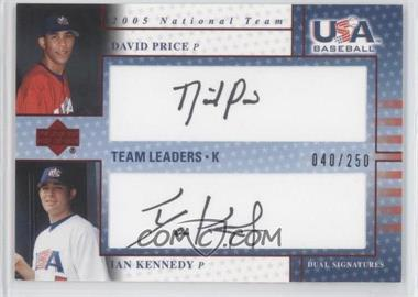 2005 Upper Deck USA Baseball - Team Leaders Dual Autographs - Black Ink #N/A - David Price, Ian Kennedy /250