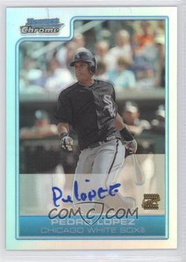 2006 Bowman Chrome - Prospects - Refractor #BC227 - Pedro Lopez /500