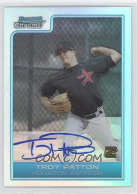 2006 Bowman Chrome - Prospects - Refractor #BC228 - Troy Patton /500