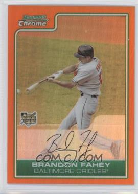 2006 Bowman Draft Picks & Prospects - [Base] - Chrome Orange Refractor #BDP23 - Brandon Fahey /25