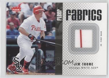 2006 Fleer - Fabrics #FF-JT - Jim Thome
