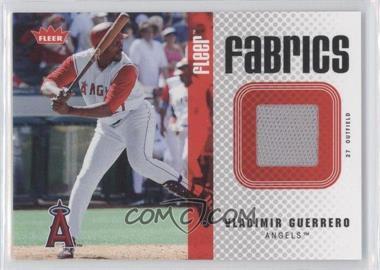2006 Fleer - Fabrics #FF-VG - Vladimir Guerrero