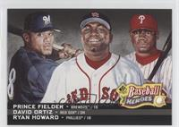 Ryan Howard, Prince Fielder, David Ortiz