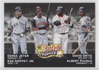 Ken Griffey Jr., Albert Pujols, David Ortiz, Derek Jeter