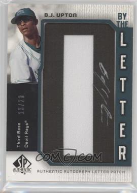 2006 SP Authentic - By the Letter Autographs #BL-BU - B.J. Upton /20