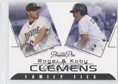 2006 TRISTAR Prospects Plus - Family Ties #FT-1 - Koby Clemens, Roger Clemens