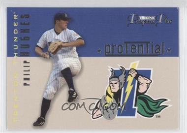2006 TRISTAR Prospects Plus - Protential #P-1 - Phil Hughes
