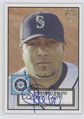2006 Topps '52 - Signatures #52S-EF - Emiliano Fruto