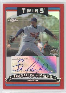 2006 Topps Chrome - [Base] - Red Refractor #336 - Francisco Liriano /25