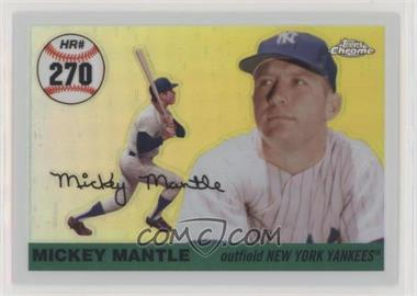 2006 Topps Chrome - Mickey Mantle Home Run History - Refractor #MHR270 - Mickey Mantle /500
