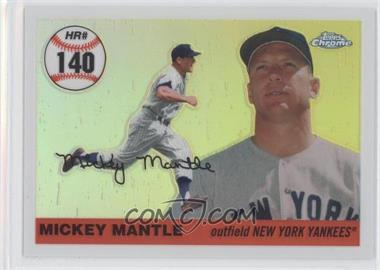 2006 Topps Chrome - Mickey Mantle Home Run History - Refractor #MHRR140 - Mickey Mantle /500