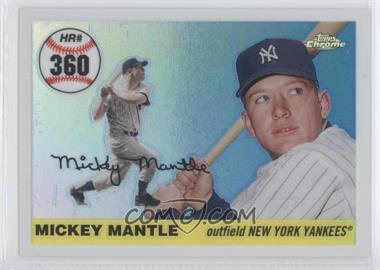 2006 Topps Chrome - Mickey Mantle Home Run History - White Refractor #MHR360 - Mickey Mantle /200