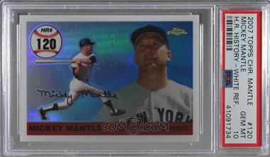 2006 Topps Chrome - Mickey Mantle Home Run History - White Refractor #MHRR120 - Mickey Mantle /200 [PSA 10 GEM MT]