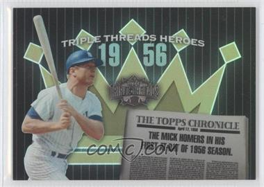 2006 Topps Triple Threads - Heroes #TTH56MM1 - Mickey Mantle
