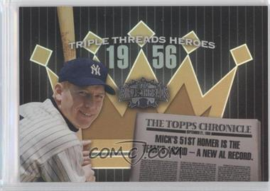 2006 Topps Triple Threads - Heroes #TTH56MM6 - Mickey Mantle