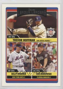 2006 Topps Updates & Highlights - [Base] #UH217 - League Leaders - Trevor Hoffman, Billy Wagner, Joe Borowski