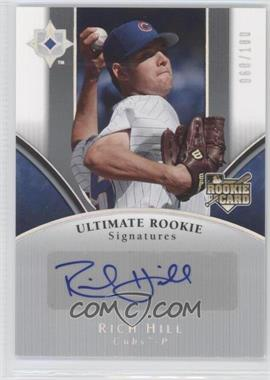 2006 Ultimate Collection - [Base] #152 - Rich Hill /180