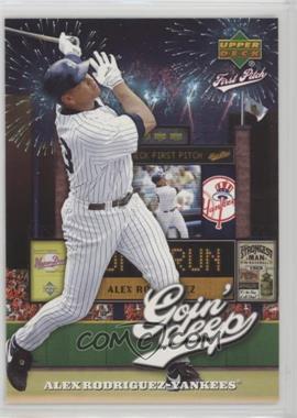 2006 Upper Deck First Pitch - Goin' Deep #GD-3 - Alex Rodriguez