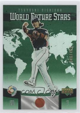 2006 Upper Deck Future Stars - World Future Stars - Green #WBC-14 - Tsuyoshi Nishioka /499