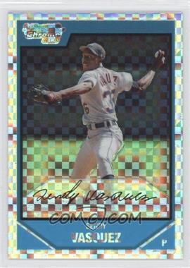 2007 Bowman Chrome - Prospects - X-Fractor #BC105 - Sendy Vasquez /275